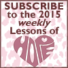 Subscribe to the weekly Lessons of Hope
